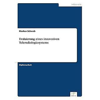 Evaluierung eines innovativen Teleradiologiesystems av Schwab & Markus