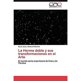 La Herma doble y sus transformaciones nl el Arte door Romero Palomino Mara Jess