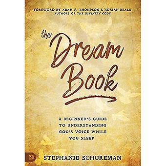 Le livre de rêve: Un Guide pour débutants à voix de comprendre Dieu pendant que vous dormez