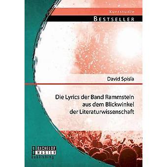 Sterben Sie Songtexte der Band Rammstein aus Dem Blickwinkel der Literaturwissenschaft von Spisla & David