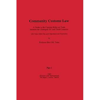Community Customs Law Volumes 1 and 2 by Terra