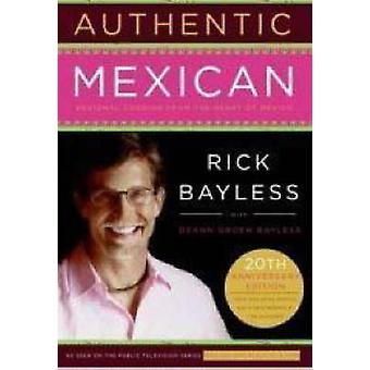 Authentic Mexican - Regional Cooking from the Heart of Mexico by Rick