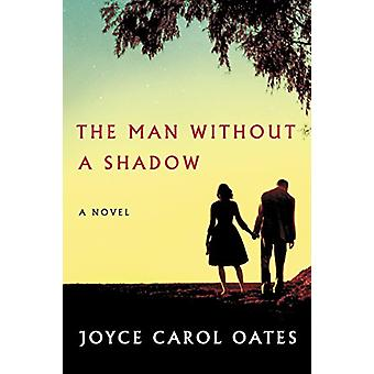 The Man Without a Shadow by Professor of Humanities Joyce Carol Oates