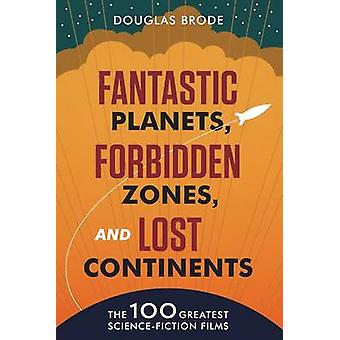 Fantastic Planets - Forbidden Zones - and Lost Continents - The 100 Gr