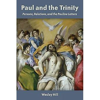 Paul and the Trinity - Persons - Relations and the Pauline Letters by