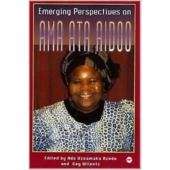 Emerging Perspectives on Ama Ata Aidoo (illustrated edition) by Ada U