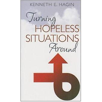 Turning Hopeless Situations by Kenneth E Hagin - 9780892760220 Book
