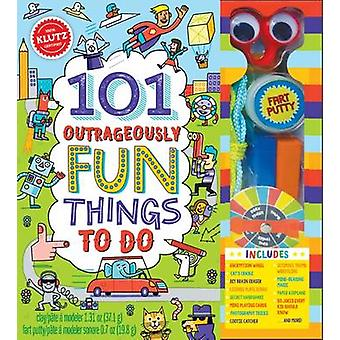 101 Outrageously Fun Things to Do by Editors of Klutz - 9781338106404