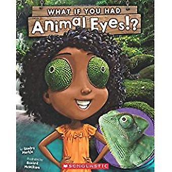 What If You Had Animal Eyes? by Sandra Markle - 9781338101089 Book