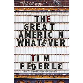 The Great American Whatever by Tim Federle - 9781481404099 Book
