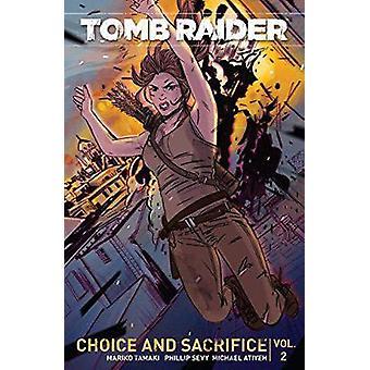 Tomb Raider Volume 2 - Choice and Sacrifice by Tula Lotay - Phillip Se