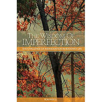 Wisdom of Imperfection - The Challenge of Individuation in Buddhist Li