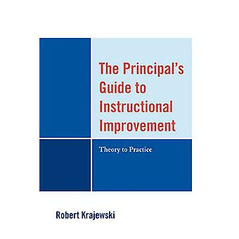 The Principal's Guide to Instructional Improvement - Theory to Practic