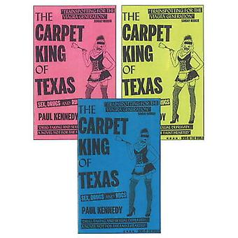 The Carpet King of Texas - Sex - Drugs & Rugs by Paul Kennedy - 978190