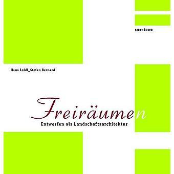 Freiraum(en) - Entwerfen als Landschaftsarchitektur by Freiraum(en) - E