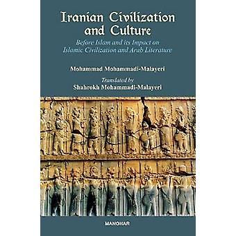 Iranian Civilization & Culture - Before Islam & Its Impact on Islamic