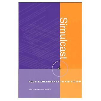 Simulcast: Four Experiments in Criticism