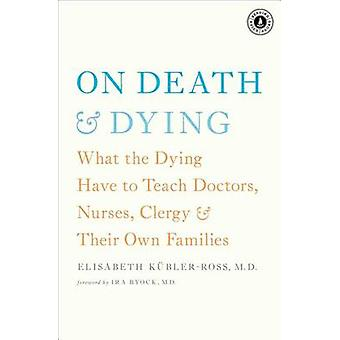 On Death & Dying  - What the Dying Have to Teach Doctors - Nurses - Cl