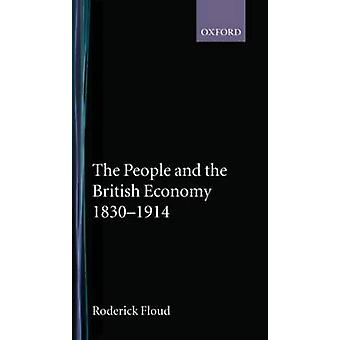 The People and the British Economy 18301914 by Floud & Roderick