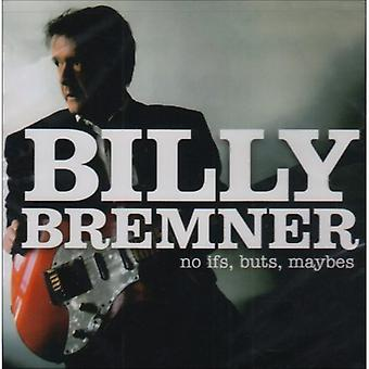 Billy Bremner - No Ifs men'er Maybes [CD] USA import