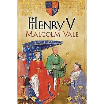 Henry V - The Conscience of a King (annotated edition) by Malcolm Vale