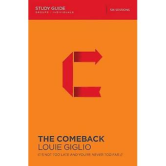 The Comeback - It's Not Too Late and You're Never Too Far by Louie Gig