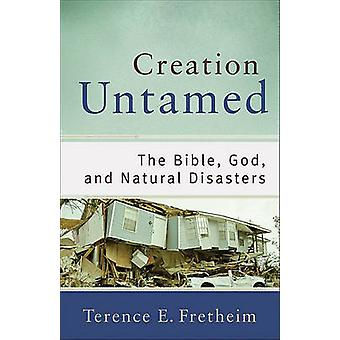 Criação indomado - a Bíblia - Deus - e desastres naturais por Terence