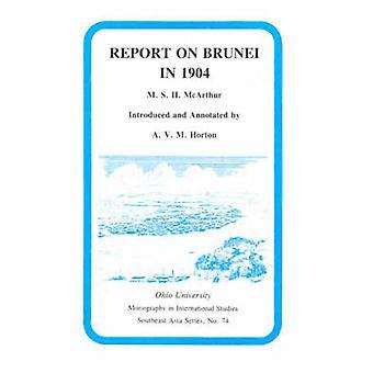 Rapport om Brunei 1904 - Mis havet av M.S.H. McArthur - A.V.M. Horton