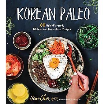 Korean Paleo - 80 Bold-Flavored - Gluten- and Grain-Free Recipes by Ko