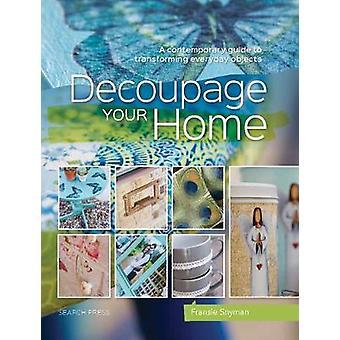 Decoupage su hogar - una guía contemporánea a la transformación diaria Ob