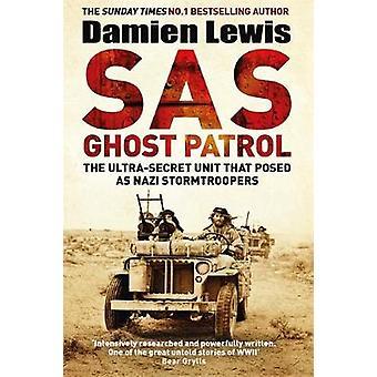 SAS Ghost Patrol - den ultra-hemliga enhet som poserade som nazistiska Stormtroop