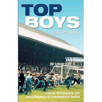 Top Boys - True Stories of Football's Hardest Men (New edition) by Cas
