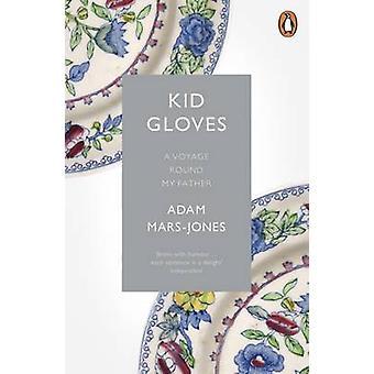Kid Gloves - A Voyage Round My Father by Adam Mars-Jones - 97818461487