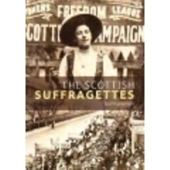 The Scottish Suffragettes by Leah Leneman - 9781901663402 Book