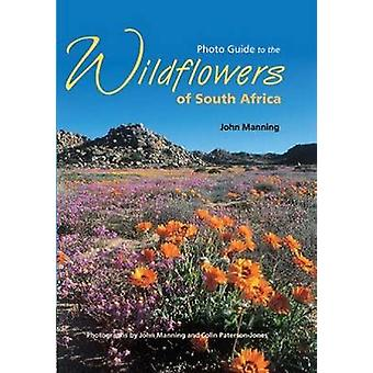Photo Guide to the Wildflowers of South Africa (Revised ed) by John M