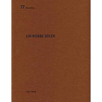 Lin Robbe Seiler by Lin Robbe Seiler - 9783037611814 Book