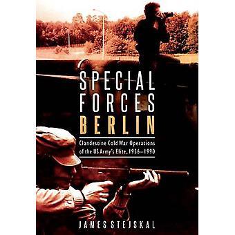 Forces spéciales Berlin - opérations clandestines de la bipolarité de l'armée américaine