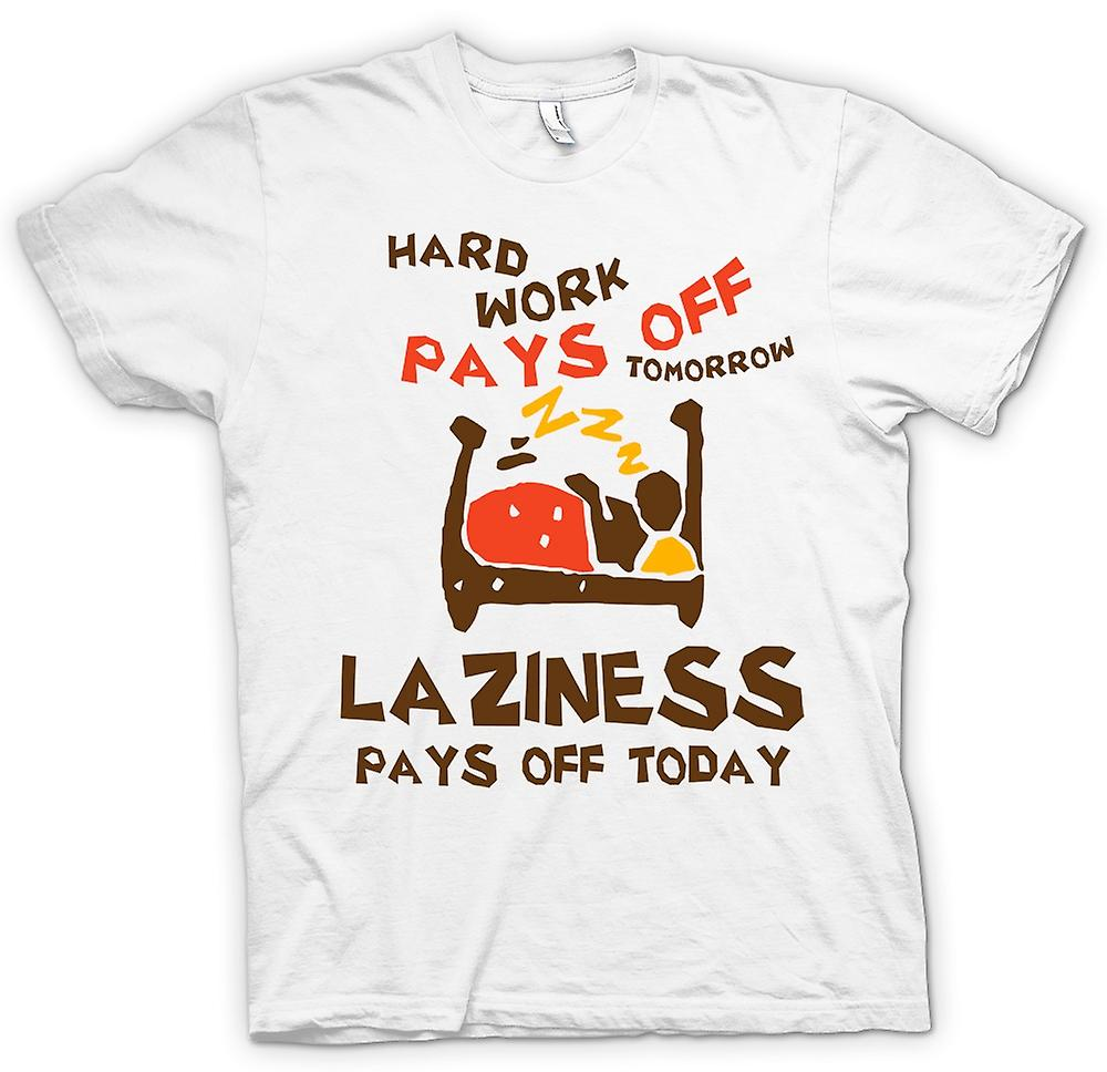 Womens T-shirt - Hard Work Pays Off Tomorrow, Laziness Pays Off Today