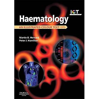 Haematology - An Illustrated Colour Text (4th Revised edition) by Mart