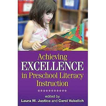 Achieving Excellence in Preschool Literacy Instruction by Laura M. Ju