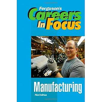 Manufacturing (Ferguson's Careers in Focus)
