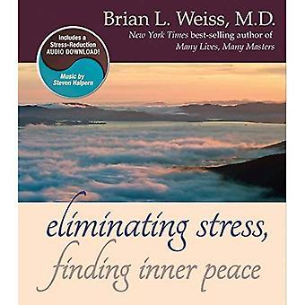 Elimineren van Stress, het vinden van innerlijke vrede
