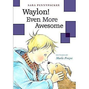 Waylon! Ännu mer Awesome