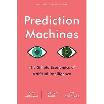 Prediction Machines: The�Simple Economics of Artificial�Intelligence
