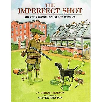 The Imperfect Shot: Shooting Excuses, Gaffes and Blunders
