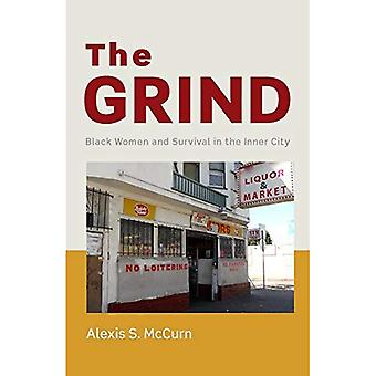 The Grind: Black Women and� Survival in the Inner City