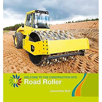 Road Roller (21st Century Basic Skills Library: Level� 1: Welcome to the C)