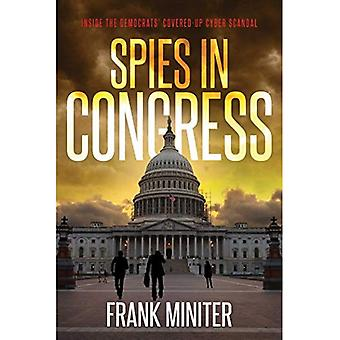 Spies in Congress: Inside the Democrats' Covered-Up Cyber Scandal