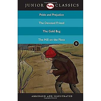 Junior Classic: Pride and Prejudice, the Devoted Friend, the Gold Bug, the Mill on the Floss (Junior Classics)