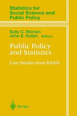 Public Policy and Statistics  Case Studies from RAND by Morton & Sally C.